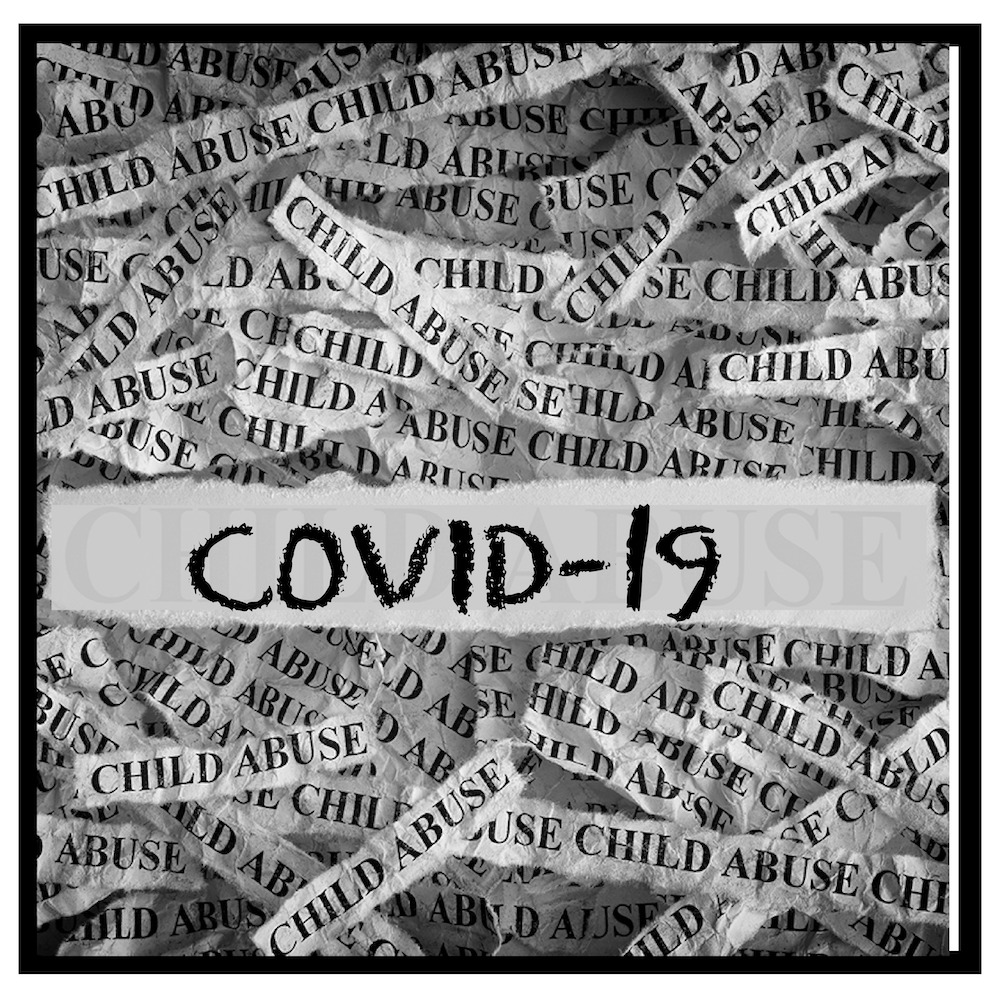 COVID-19 and Child Abuse